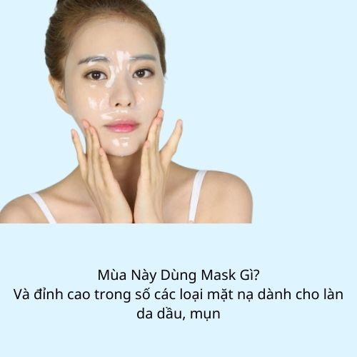 Mùa hè nên sử dụng Mask gì?
